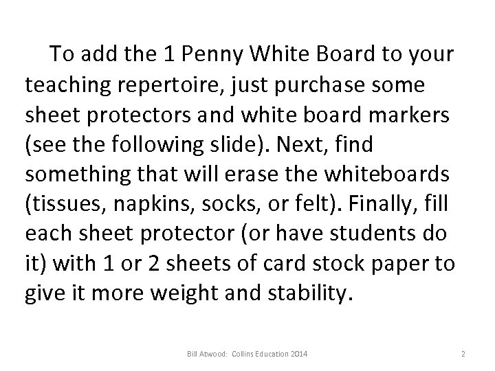 To add the 1 Penny White Board to your teaching repertoire, just purchase some