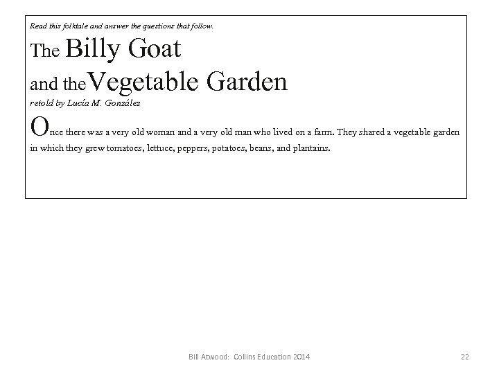 Read this folktale and answer the questions that follow. The Billy Goat and the.