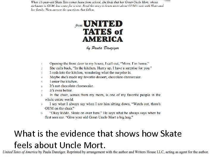 What is the evidence that shows how Skate feels about Uncle Mort. Bill Atwood: