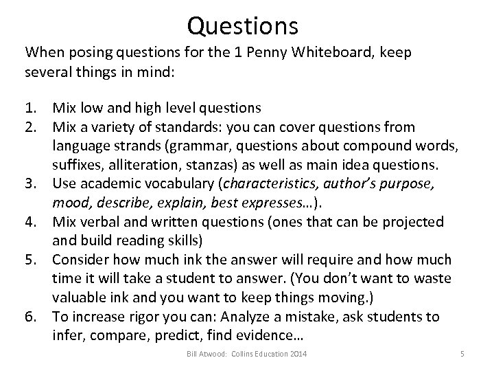 Questions When posing questions for the 1 Penny Whiteboard, keep several things in mind: