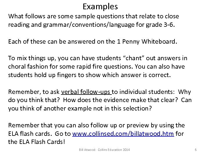 Examples What follows are some sample questions that relate to close reading and grammar/conventions/language