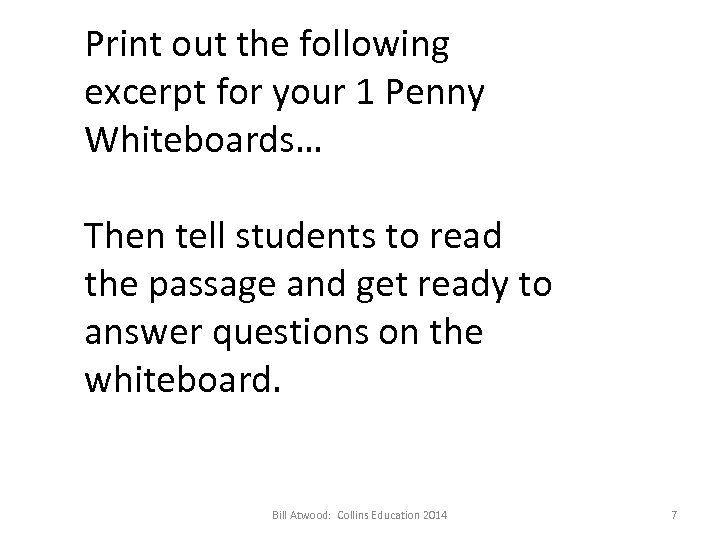 Print out the following excerpt for your 1 Penny Whiteboards… Then tell students to