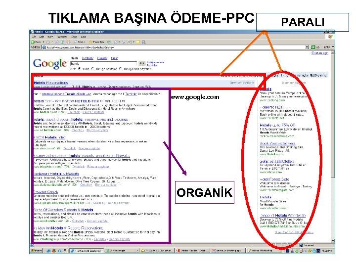 TIKLAMA BAŞINA ÖDEME-PPC www. google. com ORGANİK PARALI