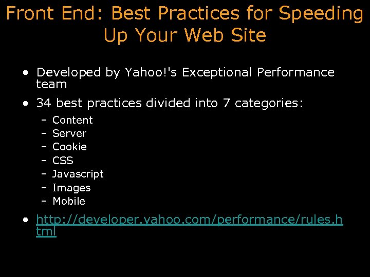 Front End: Best Practices for Speeding Up Your Web Site • Developed by Yahoo!'s