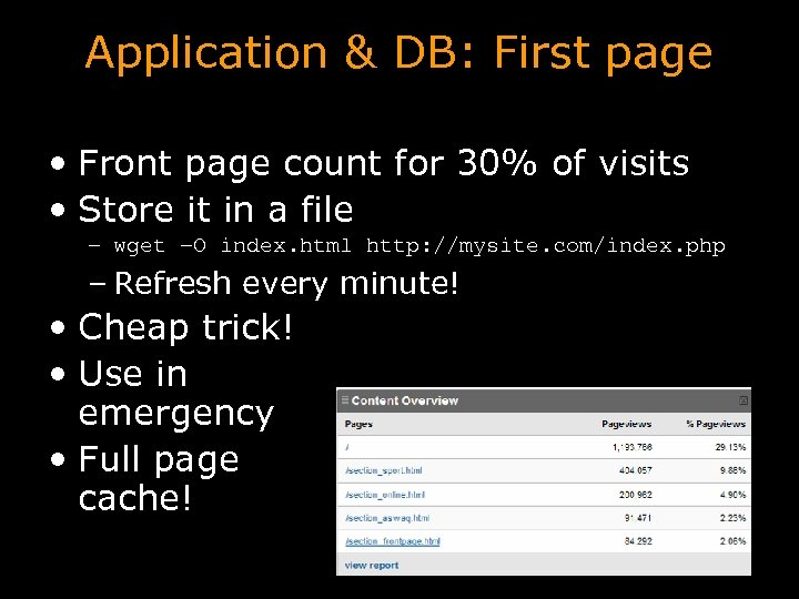 Application & DB: First page • Front page count for 30% of visits •