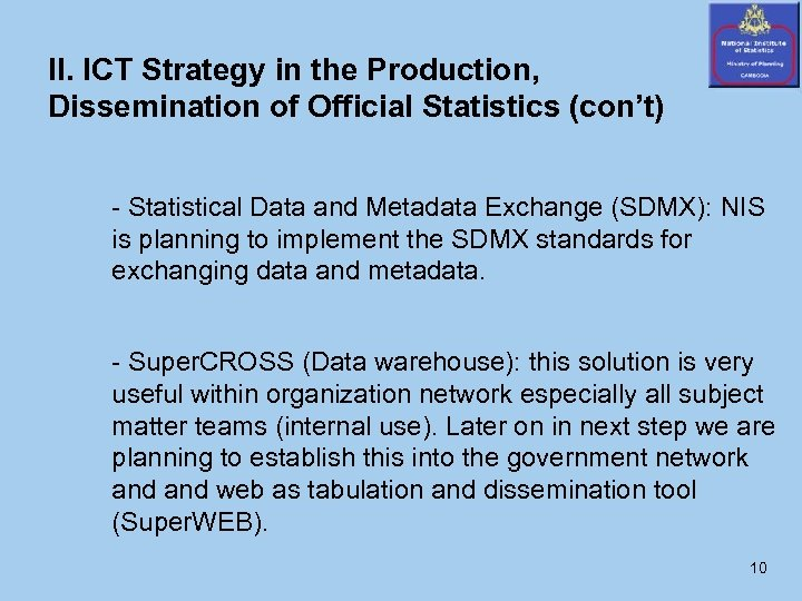 II. ICT Strategy in the Production, Dissemination of Official Statistics (con't) - Statistical Data