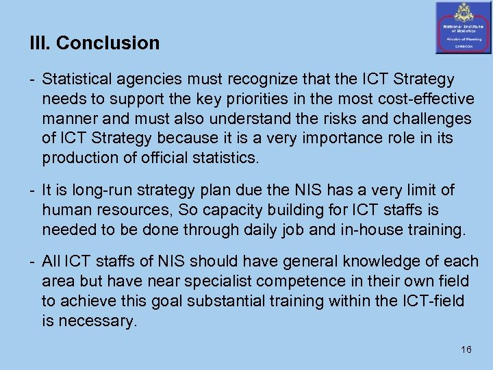 III. Conclusion - Statistical agencies must recognize that the ICT Strategy needs to support