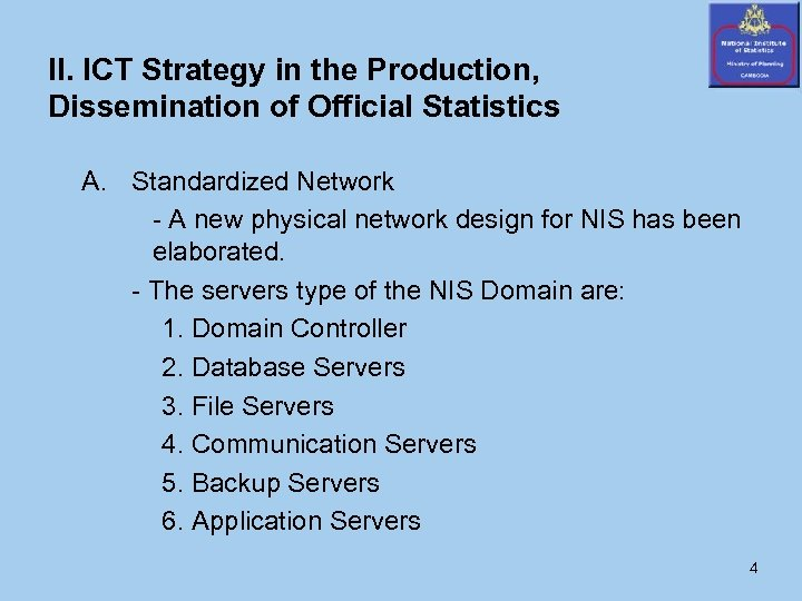 II. ICT Strategy in the Production, Dissemination of Official Statistics A. Standardized Network -
