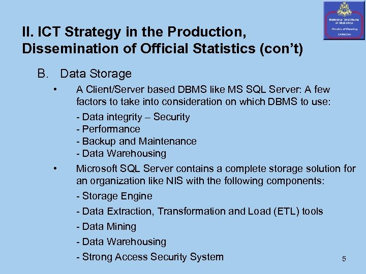 II. ICT Strategy in the Production, Dissemination of Official Statistics (con't) B. Data Storage