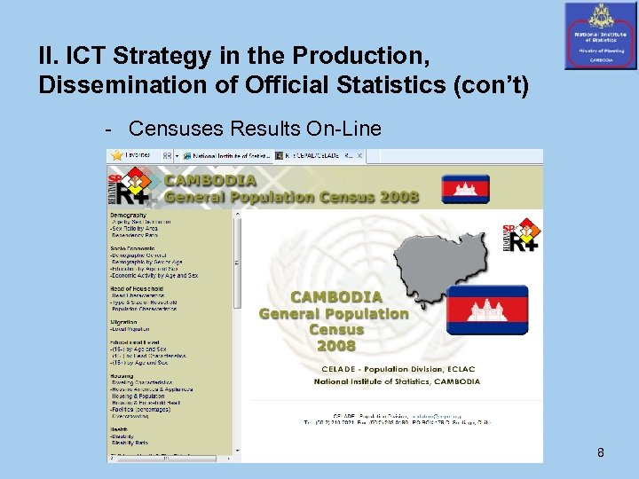 II. ICT Strategy in the Production, Dissemination of Official Statistics (con't) - Censuses Results