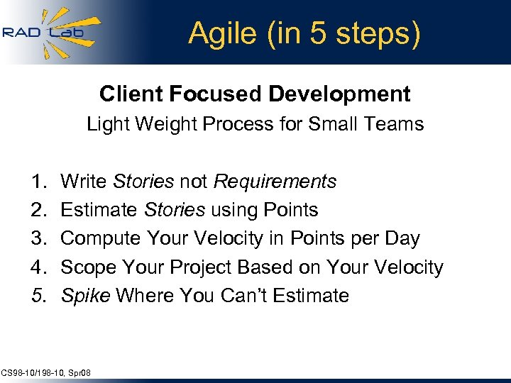 Agile (in 5 steps) Client Focused Development Light Weight Process for Small Teams 1.