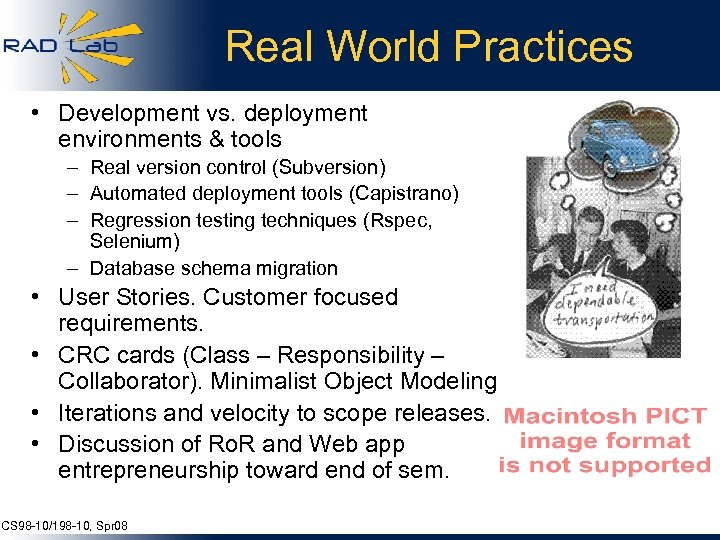 Real World Practices • Development vs. deployment environments & tools – Real version control
