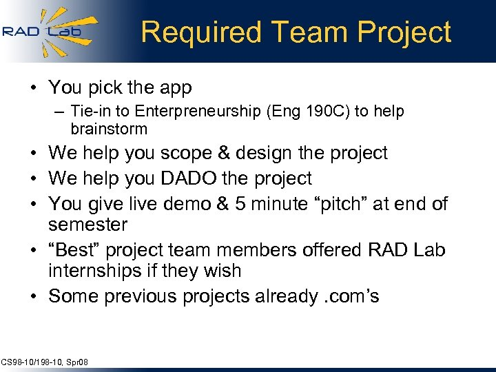 Required Team Project • You pick the app – Tie-in to Enterpreneurship (Eng 190