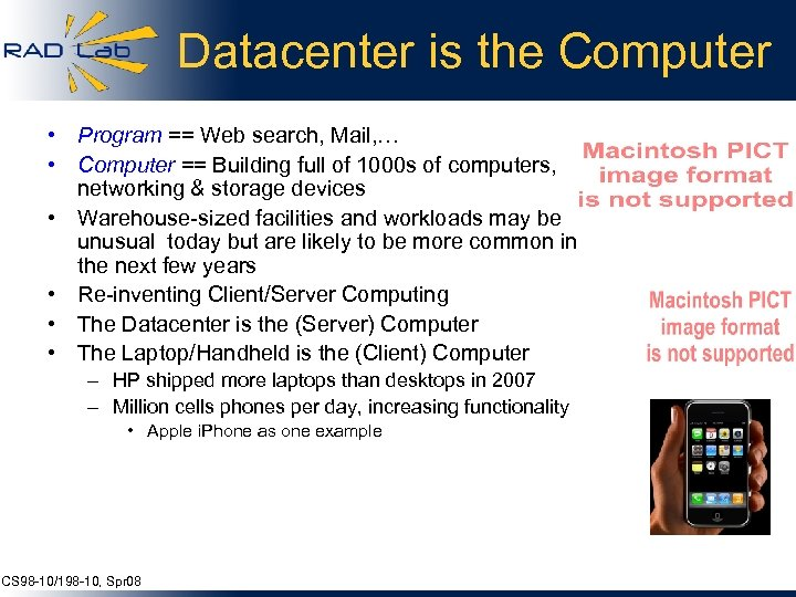 Datacenter is the Computer • Program == Web search, Mail, … • Computer ==