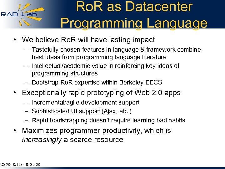 Ro. R as Datacenter Programming Language • We believe Ro. R will have lasting