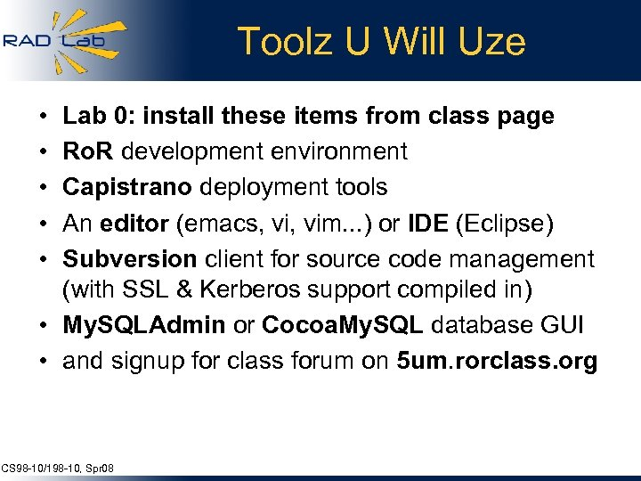 Toolz U Will Uze • • • Lab 0: install these items from class
