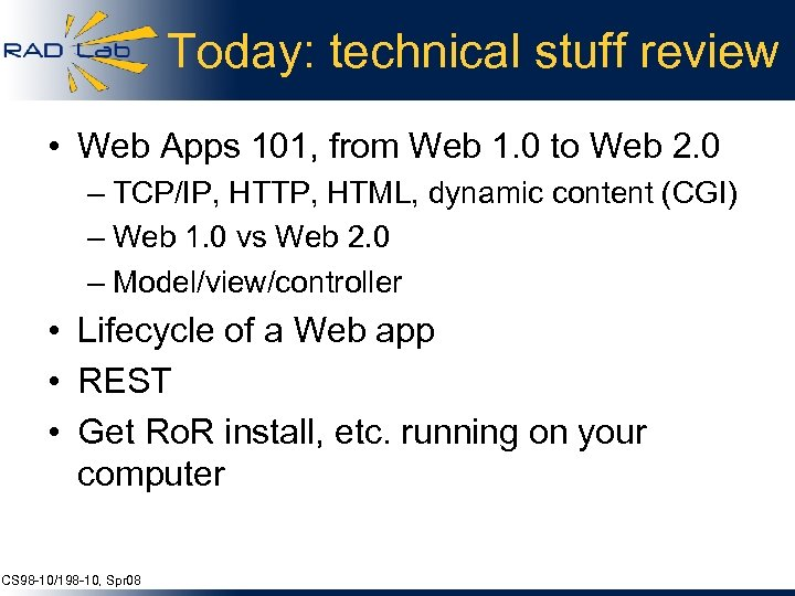 Today: technical stuff review • Web Apps 101, from Web 1. 0 to Web