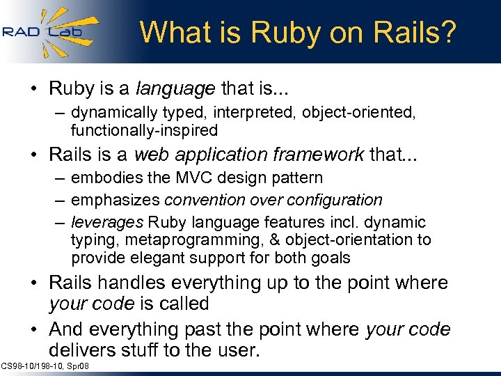 What is Ruby on Rails? • Ruby is a language that is. . .