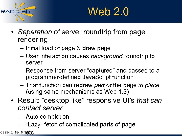 Web 2. 0 • Separation of server roundtrip from page rendering – Initial load