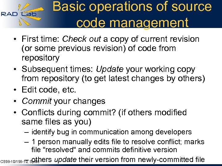 Basic operations of source code management • First time: Check out a copy of