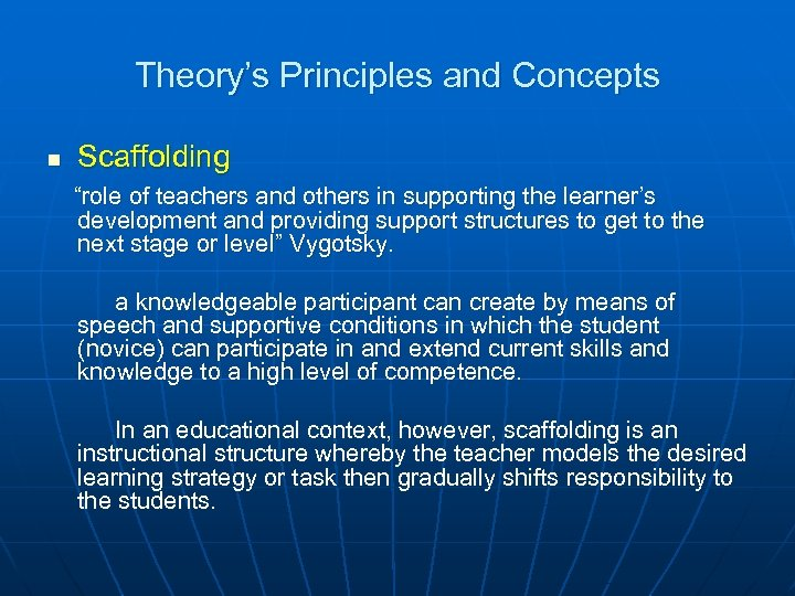 "Theory's Principles and Concepts n Scaffolding ""role of teachers and others in supporting the"