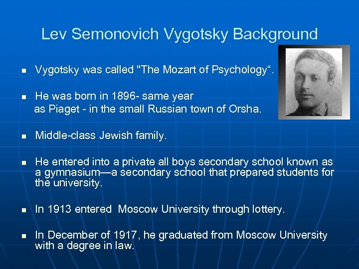 Lev Semonovich Vygotsky Background n Vygotsky was called