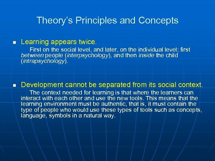 Theory's Principles and Concepts n Learning appears twice. First on the social level, and