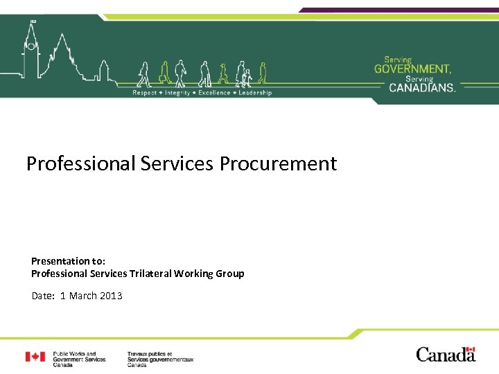 Professional Services Procurement Presentation to: Professional Services Trilateral Working Group Date: 1 March 2013
