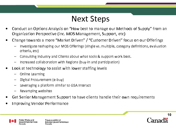 """Next Steps • Conduct an Options Analysis on """"How best to manage our Methods"""