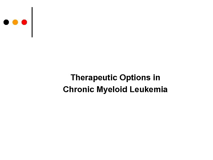 Therapeutic Options in Chronic Myeloid Leukemia