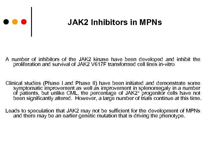 JAK 2 Inhibitors in MPNs A number of inhibitors of the JAK 2 kinase
