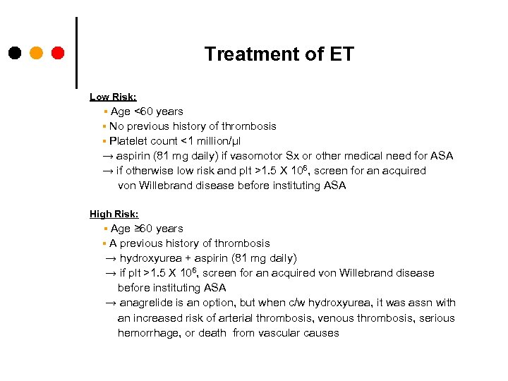 Treatment of ET Low Risk: ▪ Age <60 years ▪ No previous history of