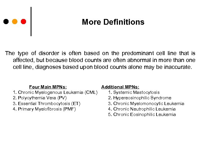 More Definitions The type of disorder is often based on the predominant cell line