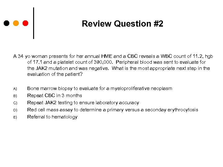Review Question #2 A 34 yo woman presents for her annual HME and a