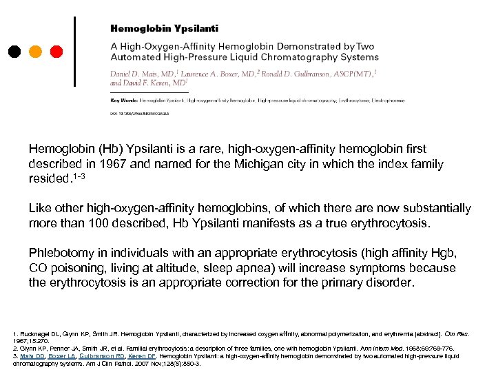 Hemoglobin (Hb) Ypsilanti is a rare, high-oxygen-affinity hemoglobin first described in 1967 and named