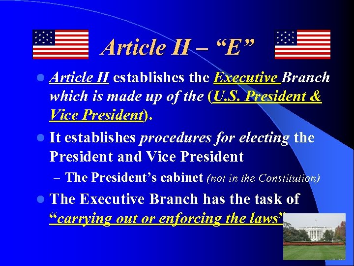 "Article II – ""E"" l Article II establishes the Executive Branch which is made"