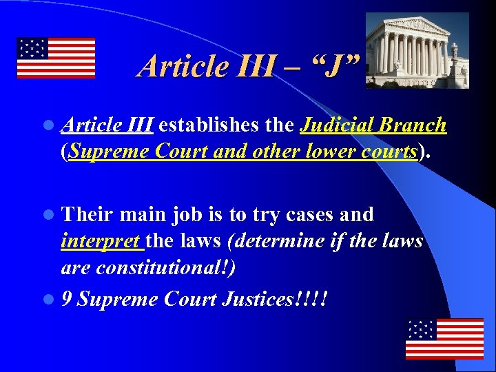 "Article III – ""J"" l Article III establishes the Judicial Branch (Supreme Court and"