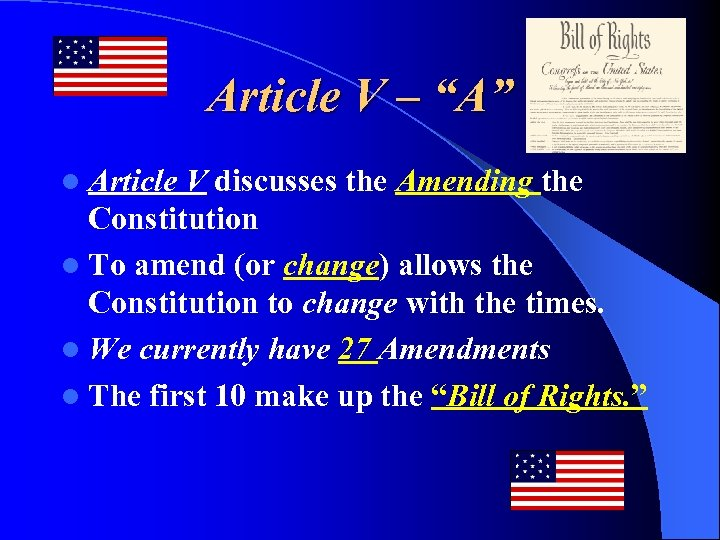 "Article V – ""A"" l Article V discusses the Amending the Constitution l To"