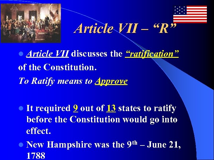 "Article VII – ""R"" l Article VII discusses the ""ratification"" of the Constitution. To"