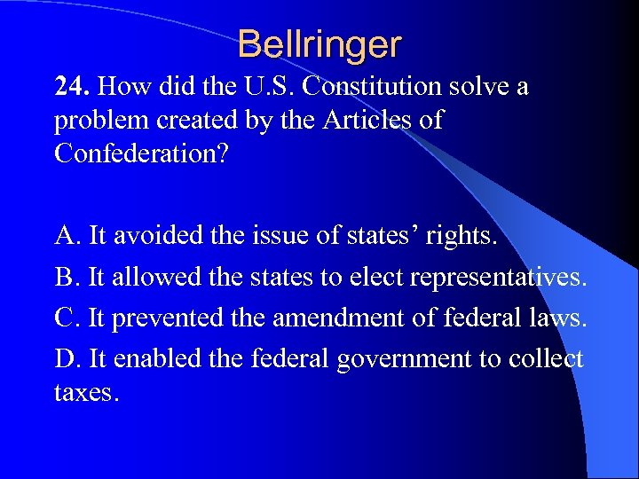 Bellringer 24. How did the U. S. Constitution solve a problem created by the