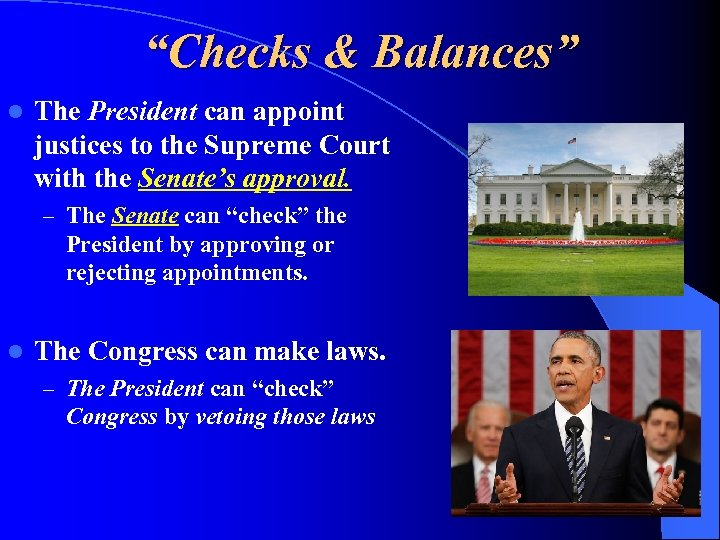 """Checks & Balances"" l The President can appoint justices to the Supreme Court with"