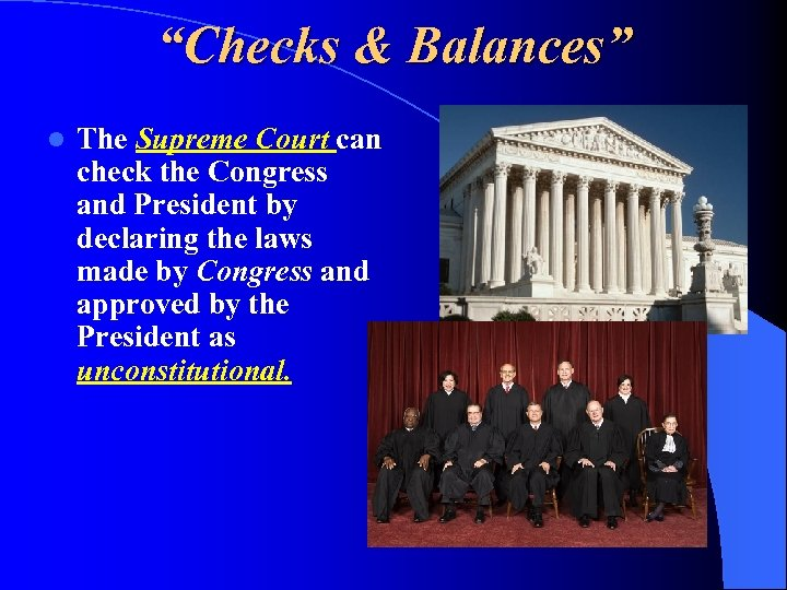 """Checks & Balances"" l The Supreme Court can check the Congress and President by"