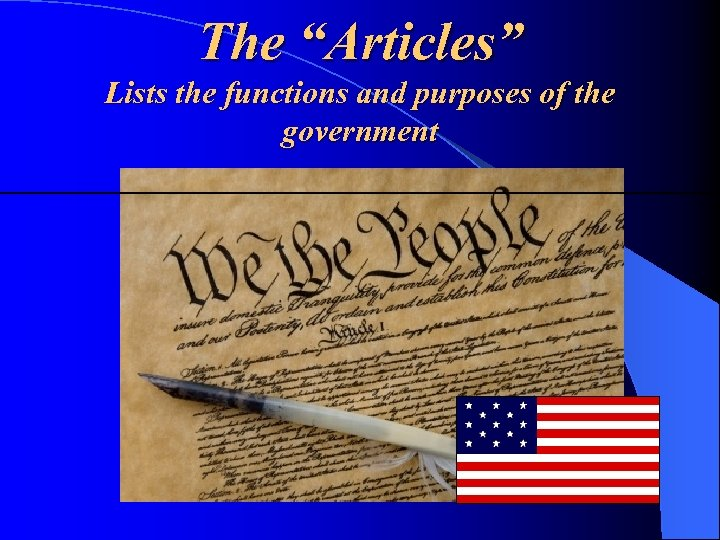 "The ""Articles"" Lists the functions and purposes of the government"