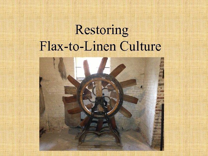 Restoring Flax-to-Linen Culture