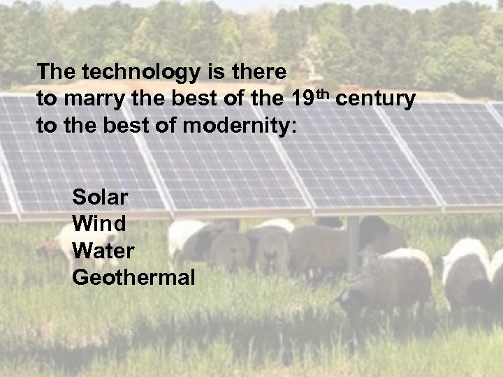 The technology is there to marry the best of the 19 th century to