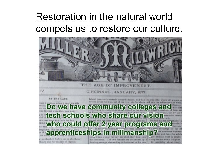 Restoration in the natural world compels us to restore our culture.