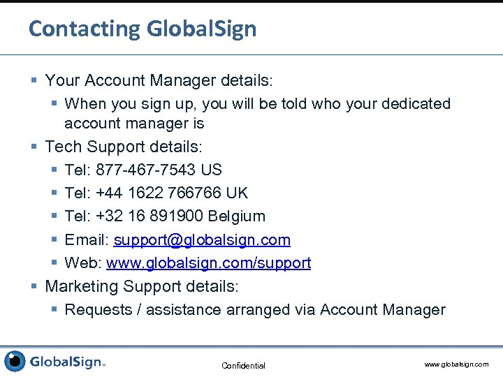 Contacting Global. Sign § Your Account Manager details: § When you sign up, you