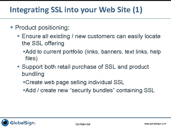 Integrating SSL into your Web Site (1) § Product positioning: § Ensure all existing
