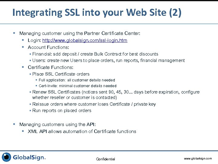 Integrating SSL into your Web Site (2) § Managing customer using the Partner Certificate