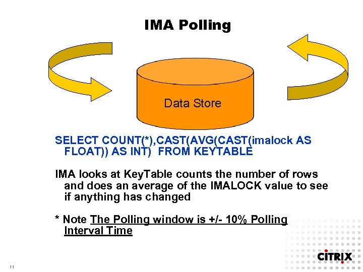 IMA Polling Data Store SELECT COUNT(*), CAST(AVG(CAST(imalock AS FLOAT)) AS INT) FROM KEYTABLE IMA
